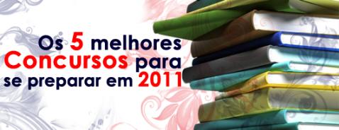 Os 5 melhores concursos para 2011